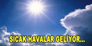 Meteoroloji uyardı: Sıcaklıklar atacak!