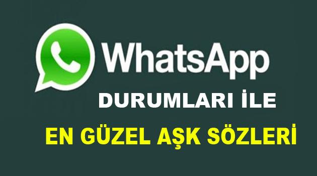 Whatsapp Durumları ile En Güzel Aşk Sözleri