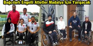 Bağcılarlı engelli atletler madalya için yarışacak