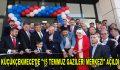 """Küçükçekmece'de """"15 Temmuz Gazileri Merkezi"""" açıldı"""