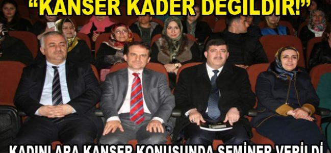 """Prof. Dr. Hamdi Temel, kadınları """"Kanser"""" konusunda bilgilendirdi"""