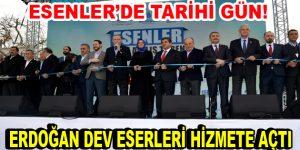 Erdoğan, Esenler'de 17 dev eserin açılışını gerçekleştirdi