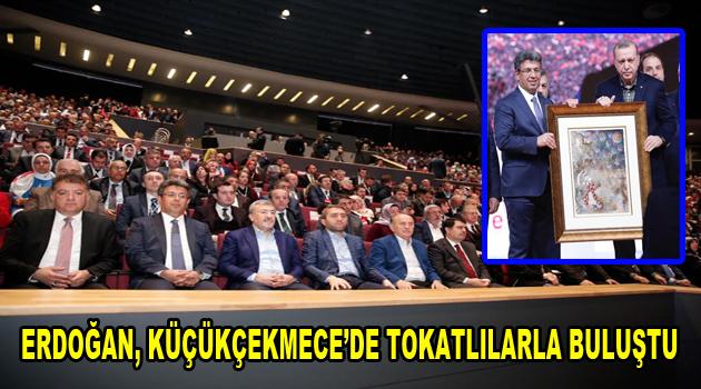 Cumhurbaşkanı Erdoğan, Küçükçekmece'de Tokatlılarla buluştu