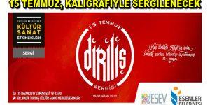 """Esenler'de """"15 Temmuz"""" temalı """"Diriliş"""" Kaligrafi Sergisi"""