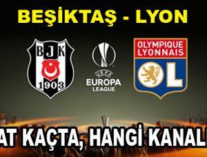 Beşiktaş Lyon maçı hangi kanalda ve saat kaçta başlayacak?