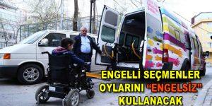 """Bağcılar'da engelli seçmenler oylarını """"Engelsiz"""" kullanacak"""