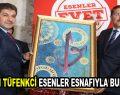 Bakan Bülent Tüfenkci Esenler esnafıyla buluştu
