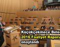Küçükçekmece Belediyesi 2016 Faaliyet Raporu onaylandı