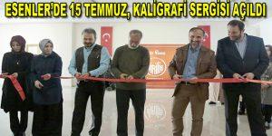 """Esenler'de """"15 Temmuz"""" temalı """"Diriliş"""" kaligrafi sergisi açıldı"""