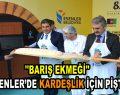 """""""Barış Ekmeği"""" Esenler'de Kardeşlik için pişti"""