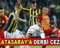 Galatasaray'a derbi cezası geldi