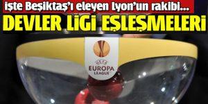Avrupa Ligi ve Şampiyonlar Ligi eşleşmeleri belli oldu