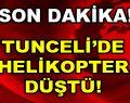 Tunceli'de Helikopter Düştü!