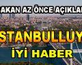 İstanbulluya İyi Haber