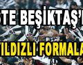 İşte Beşiktaş'ın Üç Yıldızlı Formaları!