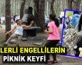 Esenlerli engellilerin piknik keyfi