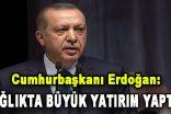 Cumhurbaşkanı Erdoğan: Sağlıkta Büyük Yatırım Yaptık