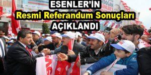 Esenler'in resmi referandum sonuçları açıklandı