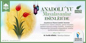 Anadolu'yu Mayalayanlar Esenler'de…