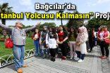 """Bağcılar'da """"İstanbul Yolcusu Kalmasın"""" Projesi"""