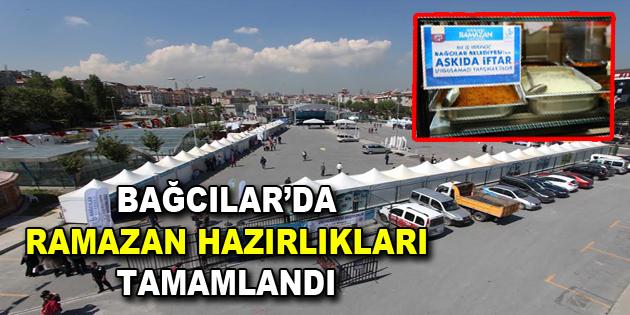 Bağcılar'da Ramazan hazırlıkları tamamlandı