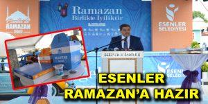 ESENLER RAMAZAN'A HAZIR