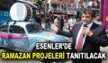 ESENLER'DE RAMAZAN PROJELERİ TANITILIYOR