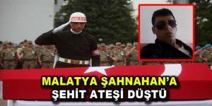 Malatya Şahnahan'a şehit ateşi düştü