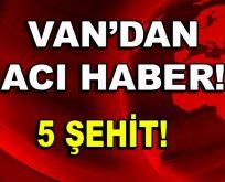 Van ve Hakkari'den acı haberler peş peşe geldi!
