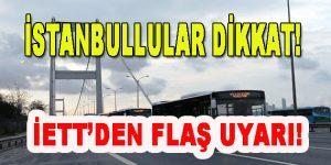 İstanbullular Dikkat! İETT'den Uyarı