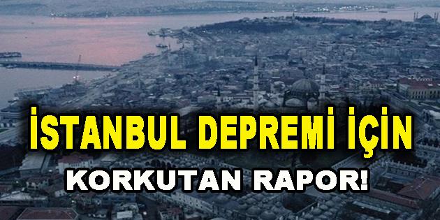 İstanbul Depremi İçin Korkutan Rapor!