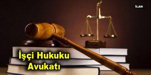 İşçi Hukuku Avukatı