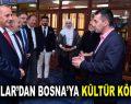 Bağcılar'dan Bosna Hersek'e kültür köprüsü