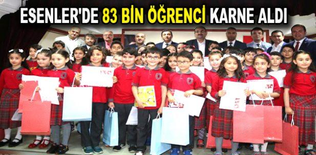 ESENLER'DE 83 BİN ÖĞRENCİ KARNE ALDI