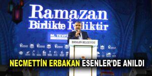 Prof. Dr. Necmettin Erbakan, Esenler'de anıldı