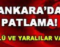 Ankara'da Patlama: Ölü ve yaralılar var