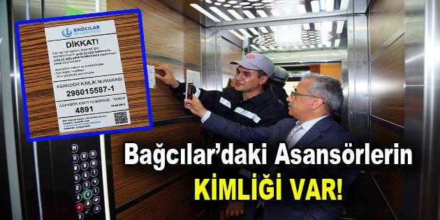 Bağcılar'daki asansörlerin kimliği var