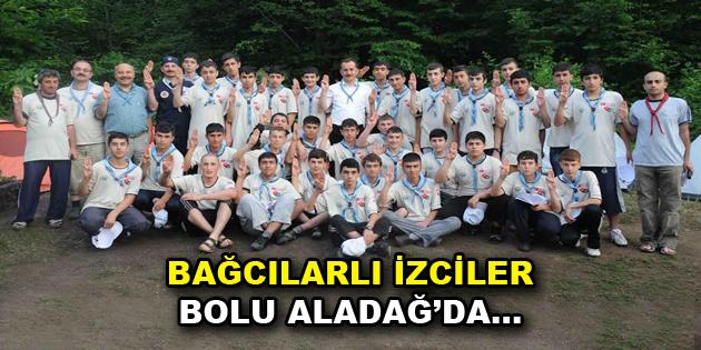 Bağcılarlı İzciler Bolu Aladağ'da kamp kuracak