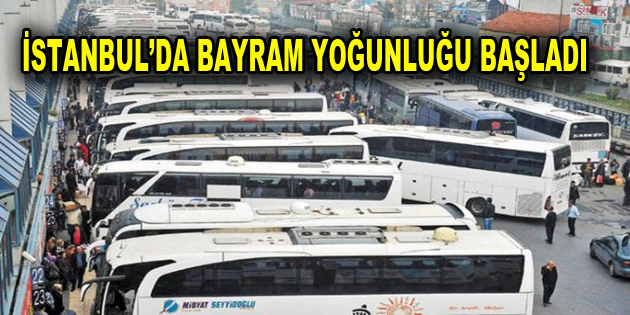 İstanbul'da bayram yoğunluğu başladı