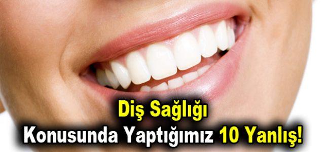 Diş sağlığı konusunda yaptığımız 10 yanlış!