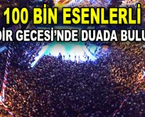 100 Bin Esenlerli Kadir Gecesi'nde Duada Buluştu