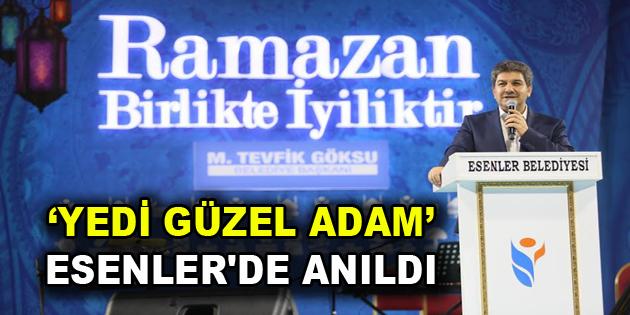 """""""7 Güzel Adam"""", Esenler'de anıldı"""
