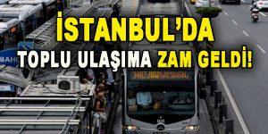 İstanbul'da Toplu Ulaşıma Zam Geldi!