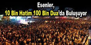 Esenler, 10 Bin Hatim 100 Bin Duada buluşuyor