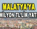 Malatya'ya 6,2 Milyon TL'lik Yatırım