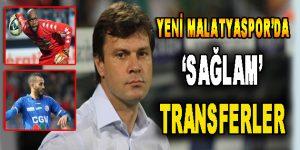 Yeni Malatyaspor'da 'Sağlam' Transferler