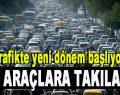 Trafikte Yeni Dönem Başlıyor! Tüm Araçlara Takılacak