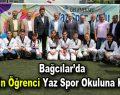Bağcılar'da 20 bin öğrenci Yaz Spor Okuluna katıldı