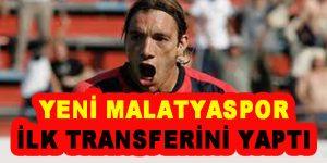 Yeni Malatyaspor ilk transferini yaptı