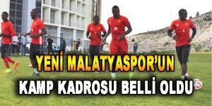 Yeni Malatyaspor'un Kamp Kadrosu Belli Oldu